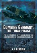 Bombing Germany : The Final Phase
