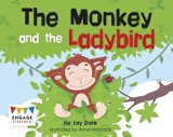 The Monkey and the Ladybird (Engage Literacy: Engage Literacy Pink)