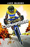 Cycling Champion (Sport Stories)
