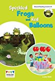 Speckled Frogs and Red Balloons: Shared Reading Levels 6-8 (Engage Literacy)