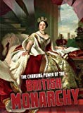 The Changing Power of the British Monarchy (Raintree Perspectives: Aspects of British Histor...