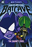 The Jaguar's Jewel (DC Super Heroes: Batman Tales of the Batcave)