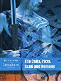 The Celts, Picts, Scoti and Romans (Raintree Perspectives: Settlers and Invaders of Britain)