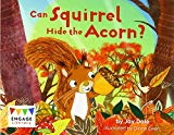Can Squirrel Hide the Acorn? (Engage Literacy: Engage Literacy Red - Extension B)
