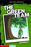 The Green Team (We Are Heroes)
