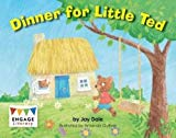 Dinner for Little Ted (Engage Literacy: Engage Literacy Red)