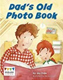 Dad's Old Photo Book (Engage Literacy: Engage Literacy Yellow - Extension B)