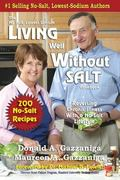 Living Well Without Salt : No Salt, Lowest Sodium Cookbook Series