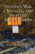 Hunter's War and Selected Short Stories