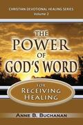 Power of God's Word for Receiving Healing : Vital Keys to Victory over Sickness, Volume 2 (C...