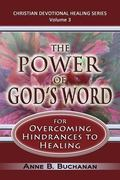 Power of God's Word for Overcoming Hindrances to Healing : A Christian Devotional with Praye...