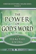Power of God's Word for Healthy Living : A Christian Devotional with Prayers for Healing and...