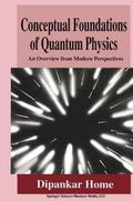 Conceptual Foundations of Quantum Physics : An Overview from Modern Perspectives