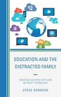 Education and the Distracted Family : Creating Success with and Without Technology