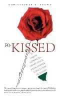 F0-Kissed : A Tale of a Struggle, Deceit, Drugs, Music, Murder, Loyalty and True Love!!