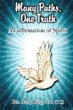 Many Paths, One Truth: An Affirmation of Spirit