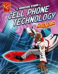 The Amazing Story of Cell Phone Technology: Max Axiom STEM Adventures (Graphic Library)