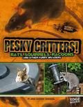 Pesky Critters! : Squirrels, Raccoons, and Other Furry Invaders