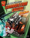 The Amazing Story of the Combustion Engine: Max Axiom STEM Adventures (Max Axiom (Graphic Sc...