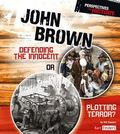 John Brown: Defending the Innocent or Plotting Terror? (Fact Finders)