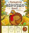 A Thanksgiving Drawing Feast! (First Facts)
