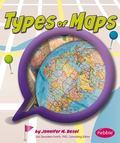 Types of Maps (Pebble Plus)