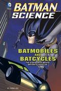 Batmobiles and Batcycles: The Engineering Behind Batman's Vehicles (Batman Science)
