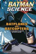 Batplanes and Batcopters: The Engineering Behind Batman's Wings (Batman Science)