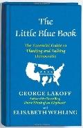 Little Blue Book : How to Think and Talk Democratic