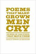 Poems That Make Grown Men Cry : 100 Men on the Words That Move Them