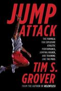 Jump Attack: The Formula for Explosive Athletic Performance, Jumping Higher, and Training Li...