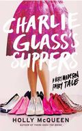 Charlie Glass's Slippers : A Very Modern Fairytale