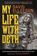 My Life with Deth : Discovering Meaning in a Life of Rock and Roll
