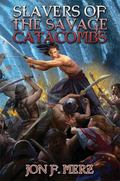 Slavers of the Savage Catacombs