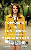 Opposite of Loneliness : Essays and Stories