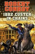 1888: Custer in Chains