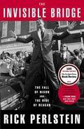 Invisible Bridge : The Fall of Nixon and the Rise of Reagan
