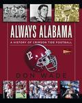 Always Alabama : A History of Crimson Tide Football