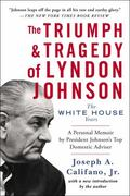 Triumph and Tragedy of Lyndon Johnson : The White House Years