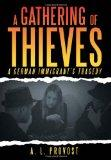A Gathering of Thieves: A German Immigrant's Tragedy