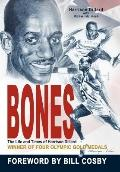 Bones : The Life and Times of Harrison Dillard