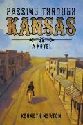 Passing Through Kansas : A Novel
