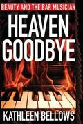 Beauty and the Bar Musician : Heaven Goodbye