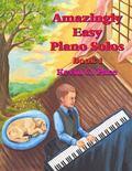 Amazingly Easy Piano Solos: Book 1 : Book 1