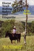 Horse Trail Riding Safety and Etiquette : Tips and Advice for Safe and Fun Trail Riding