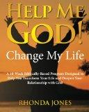 Help Me God! Change My Life