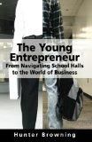 The Young Entrepreneur: From Navigating School Halls to the World of Business