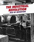 Industrial Revolution : Age of Invention
