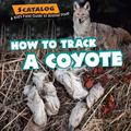 How to Track a Coyote