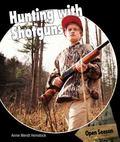 Hunting with Shotguns